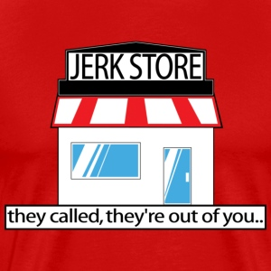 Jerk Store -www.TedsThreads.co - Men's Premium T-Shirt