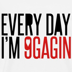 Every day I'm 9gagin #2 - Men's Premium T-Shirt