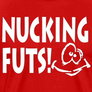 Nucking Futs Tee - Men's Premium T-Shirt