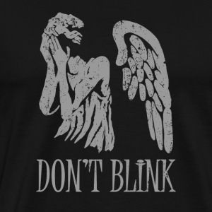Don't Blink - Men's Premium T-Shirt