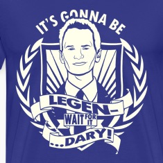 It's gonna be legen...wait for it...dary!