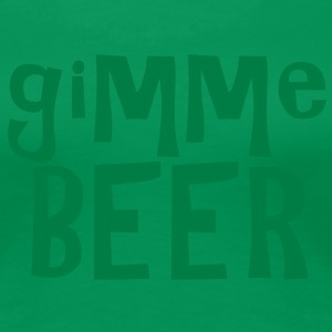 gimme beer green good for ST PATRICKS DAY Plus Size - Women's Premium T-Shirt