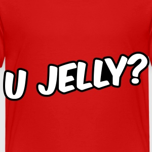 U Jelly? Toddler Shirts - Toddler Premium T-Shirt