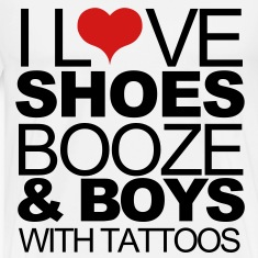 Love Shoes Booze and boys with tattoos