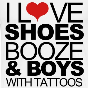Love Shoes Booze and boys with tattoos - Men's Premium T-Shirt