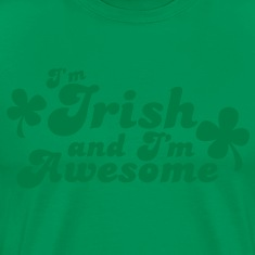 I'm IRISH and I'm Awesome! T-Shirts
