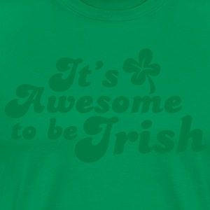 IT's AWESOME to be IRISH St Patricks day design T-Shirts - Men's Premium T-Shirt