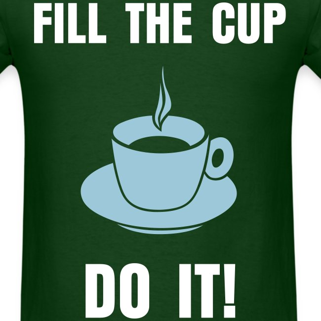 fil the cup