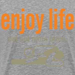 Enjoy Life 6 (dd)++ T-Shirts - Men's Premium T-Shirt