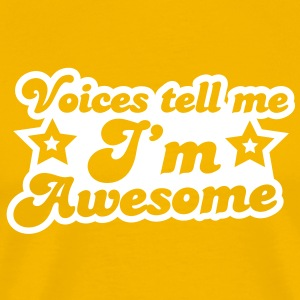 voices tell me i'm awesome T-Shirts - Men's Premium T-Shirt