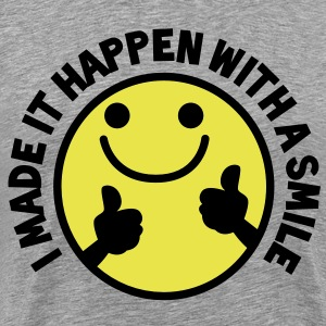 I MADE IT HAPPEN with a SMILE smiley with thumbs up! T-Shirts - Men's Premium T-Shirt