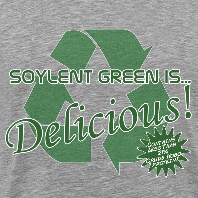 Soylent Green is...Delicious!