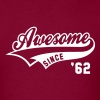 Awesome SINCE 1962 - Birthday Anniversaire T-Shirt WB - Men's T-Shirt