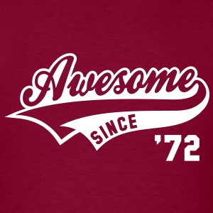 Awesome SINCE 1972 - Birthday Anniversaire T-Shirt WB - Men's T-Shirt