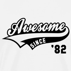 Awesome SINCE 1982 - Birthday Anniversaire T-Shirt BW