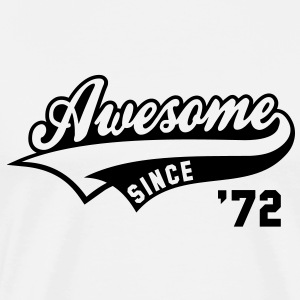 Awesome SINCE 1972 - Birthday Anniversaire T-Shirt BW - Men's Premium T-Shirt