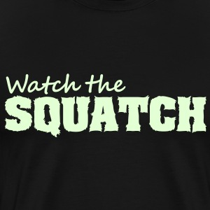 Watch The Squatch (Glow in the Dark) - Men's - Men's Premium T-Shirt