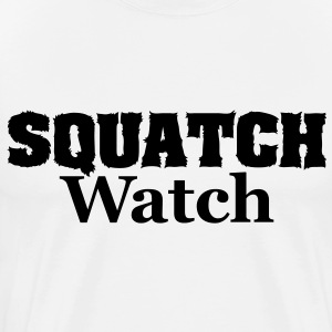 Squatch Watch (Black) - Men's - Men's Premium T-Shirt