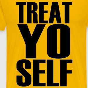 Treat Yo Self T-Shirts - Men's Premium T-Shirt