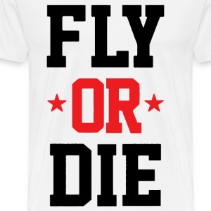Fly Or Die T-Shirts - Men's Premium T-Shirt