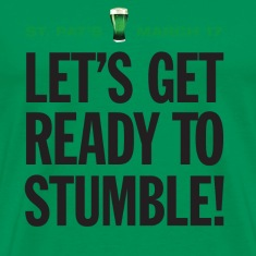 St. Patrick's Day Humor. Let's Get Ready To Stumble