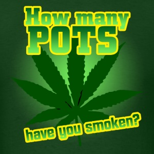 How Many Pots Have You Smoken T-Shirt - Men's T-Shirt
