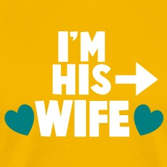 I'm his WIFE with right arrow T-Shirts