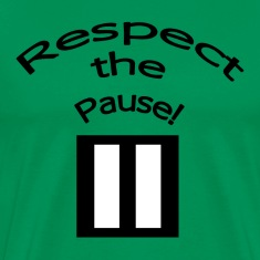 Respect the Pause T-Shirt