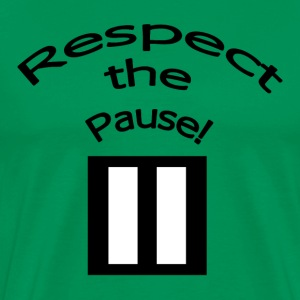 Respect the Pause T-Shirt - Men's Premium T-Shirt