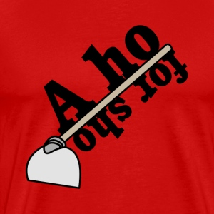 A Ho for Sho T-Shirt - Men's Premium T-Shirt