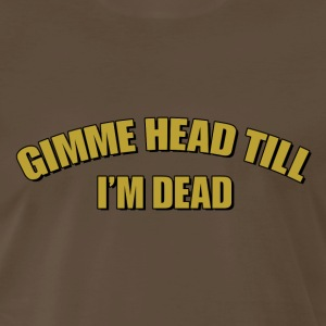 Gimme Head T-Shirt - Men's Premium T-Shirt