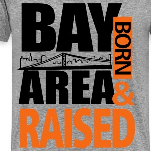 BAY AREA - San Francisco - Born and raised - Men's Premium T-Shirt