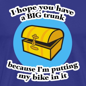 I Hope You Have a Big Trunk T-Shirt - Men's Premium T-Shirt