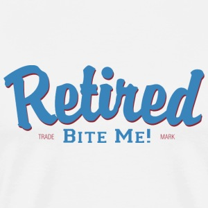 Retired Bite Me Retirement T-Shirt - Men's Premium T-Shirt