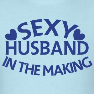 SEXY HUSBAND in the making T-Shirts - Men's T-Shirt