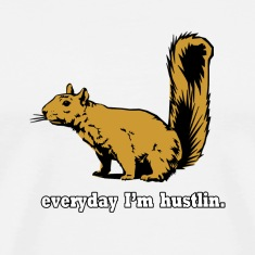 Hustlin Squirrel T-Shirts