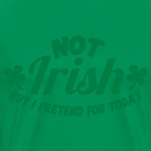 NO IRISH but I pretend for today T-Shirts - Men's Premium T-Shirt