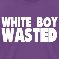 White Boy Wasted T-Shirts