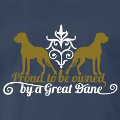 Poud Great Dane owner? T-Shirts