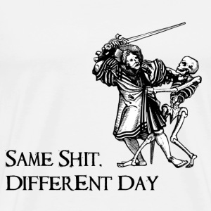 Same Shit Different Day T-Shirts - Men's Premium T-Shirt