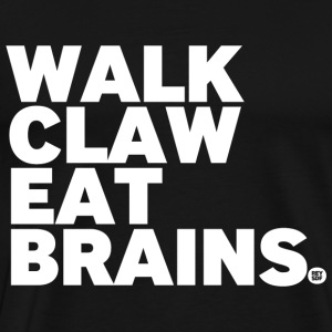 WALK CLAW EAT BRAINS - Men's Premium T-Shirt