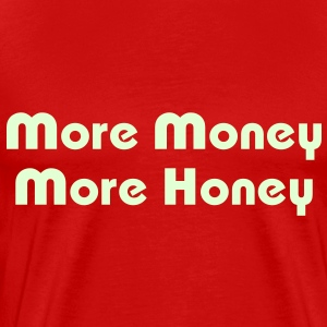 More Money More Honey T-Shirts - Men's Premium T-Shirt