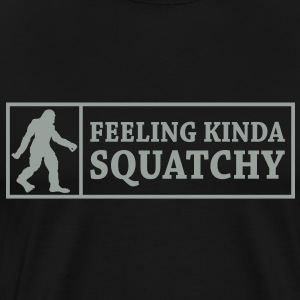 Feeling Kinda' Squatchy (Grey) - Men's - Men's Premium T-Shirt