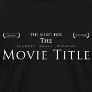 Design ~ The Shirt For The Academy Award Winning Movie Title (MEN'S)