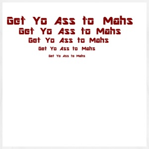 Get Yo Ass To Mahs T-Shirts - Men's Premium T-Shirt