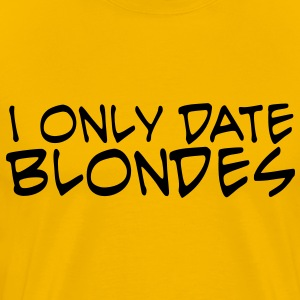 i only date blondes - Men's Premium T-Shirt