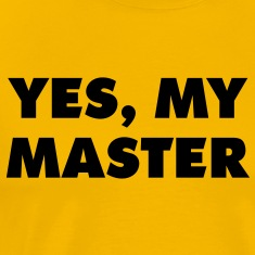yes_my_master_quotation_1c T-Shirts