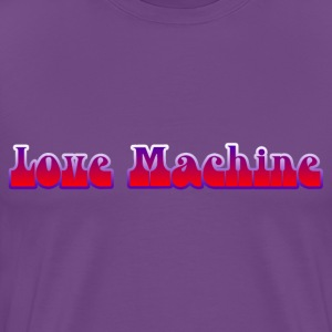 Love Machine T-Shirt - Men's Premium T-Shirt