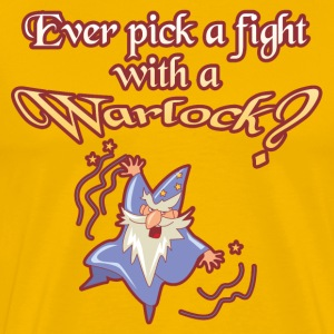 Ever Pick a Fight with a Warlock T-Shirt - Men's Premium T-Shirt