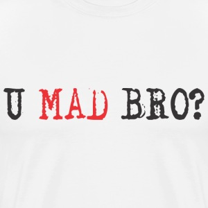 YOU MAD BRO T-Shirts - Men's Premium T-Shirt